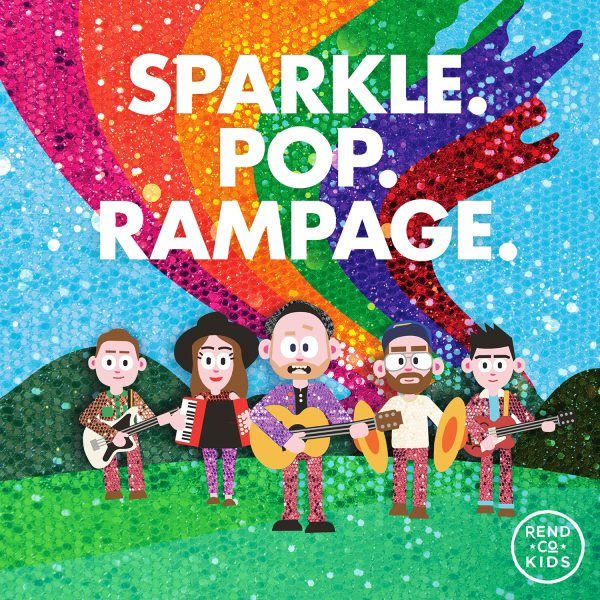 Rend Co Kids - SPARKLE. POP. RAMPAGE.